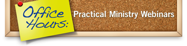 Office Hours: Practical Ministry Webinars